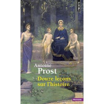 Antoine PROST – 12 Leçons sur l'Histoire 2/3