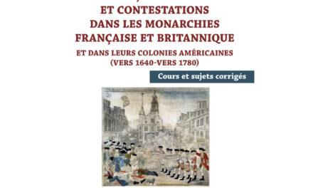 Image illustrant l'article etat-pouvoirs-et-contestations-dans-les-monarchies-francaise-et-britannique-et-dans-leurs-colonies-americaines-vers-1640-vers-1780 de Clio Prépas