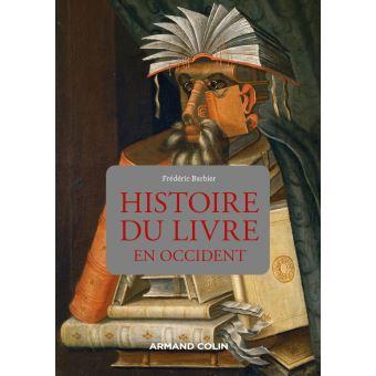 BARBIER Frédéric – Histoire du livre en Occident, Armand Colin, Paris 2012