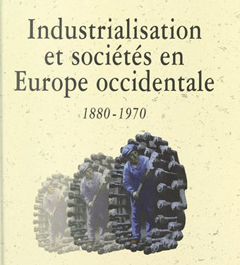 Industrialisation et sociétés en Europe occidentale 1880-1970