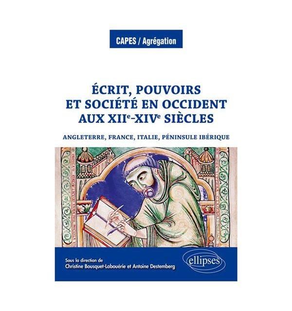 Écrit, pouvoirs et société en Occident aux  XIIe-XIVe siècles : Angleterre, France, Italie, Péninsule ibérique