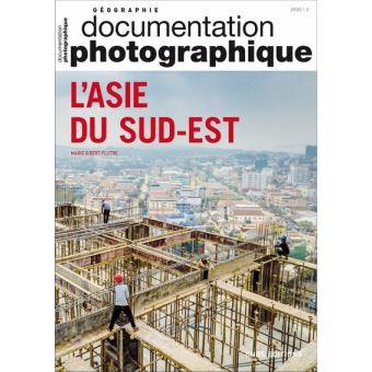 Asie du Sud-Est, La Documentation Photographique, 2018