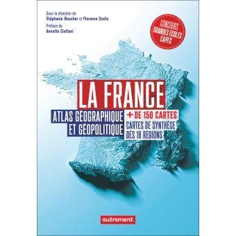 Beucher (S), Smits (f): La France, Atlas Géographique et politique, autrement 2020, Première Partie
