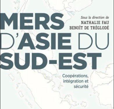 Mers d'Asie du Sud-Est: coopérations, intégration et sécurité