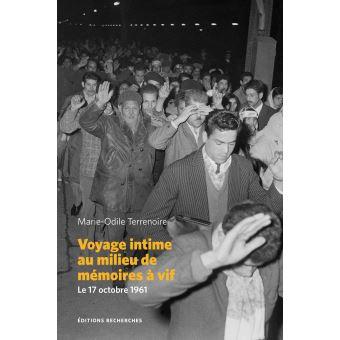 Marie-Odile Terrenoire – Voyage intime au milieu de mémoires à vifs. Le 17 octobre 1961, Editions Recherches, 2017.