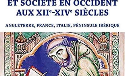 Écrits, pouvoirs et sociétés en Occident aux XII-XIVe siècles