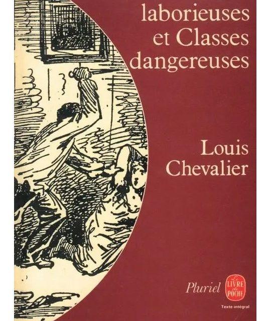Classes laborieuses et classes dangereuses à Paris pendant la première moitié du XIXème siècle