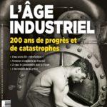 L'âge industriel. 200 ans de progrès et de catastrophes (v. 2)