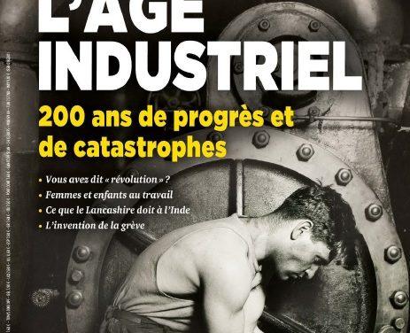 L'âge industriel. 200 ans de progrès et de catastrophes