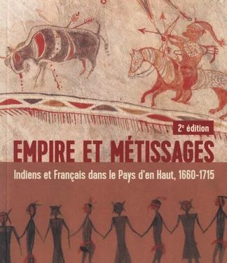 Empire et métissages. Indiens et français dans le pays d'en Haut (1660-1715) (ch. 3, 4, 5, 7)