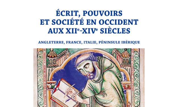 Écrit, pouvoirs et sociétés en Occident – XIIe – XIVe siècle