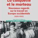 «Villageois occupés d'industrie en Europe occidentale 1830-1930 : des ouvriers hors champ ?» dans La casquette et le marteau, nouveaux regards sur le travail en Europe occidentale (1830 – 1930)