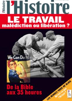 3 articles fichés Magazine l'Histoire octobre 2011: le travail malédiction ou libération?