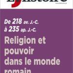 10 articles fichés dans le Magazine L'Histoire : « Religion et pouvoir dans le monde romain de 218 avant J.C. à 235 après J.C. »